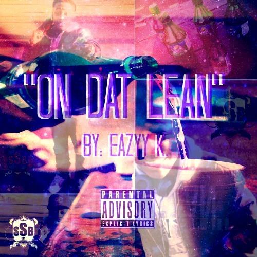Eazyy K. - On Dat Lean
