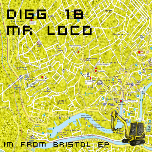 DIGG 18 - Mr Loco - Im from Bristol EP (Out NOW! FREE!!!!!)
