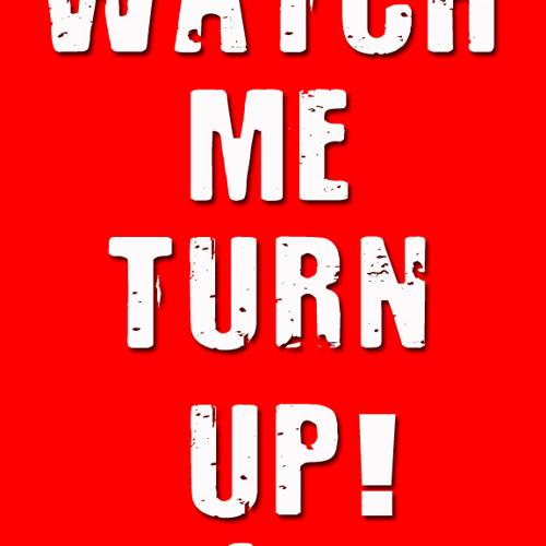 WATCH ME TURN UP @Kingof334mobb