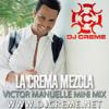 Dj Creme Victor Manuelle Mini Mix (Download at www.djcreme.net)