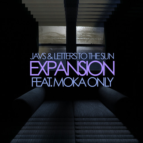 Javs & Letters To The Sun - Expansion feat. Moka Only