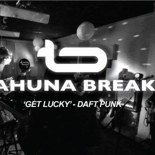 Tahuna Breaks - Get Lucky (Daft Punk cover, recorded for George FM)