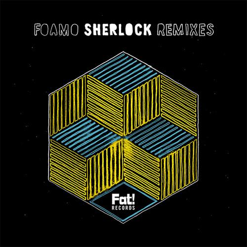 Foamo - Sherlock (My Nu Leng Remix)