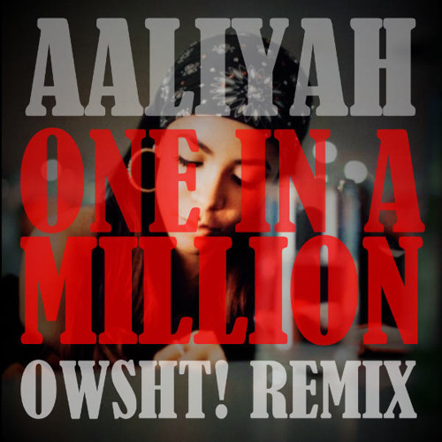 AALIYAH - One in a million - OWSHT! remix