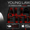 Young Lawand - All Day Erday Ft. Yf Prince Gabe, K-Bee, Marka, & Miracle (Dirty Version)