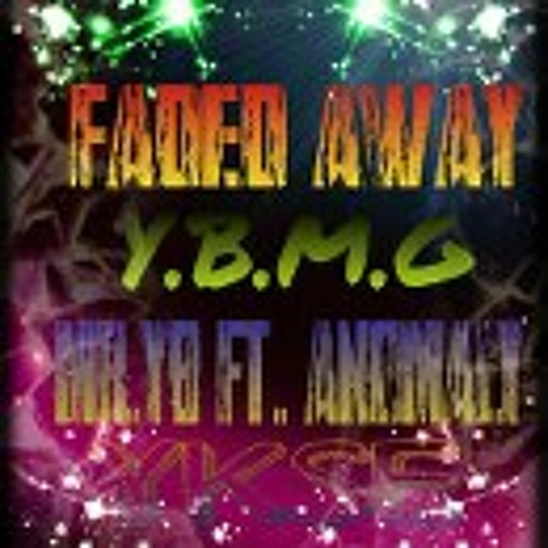 Faded Away (Mr. YB Feat. Anomaly)