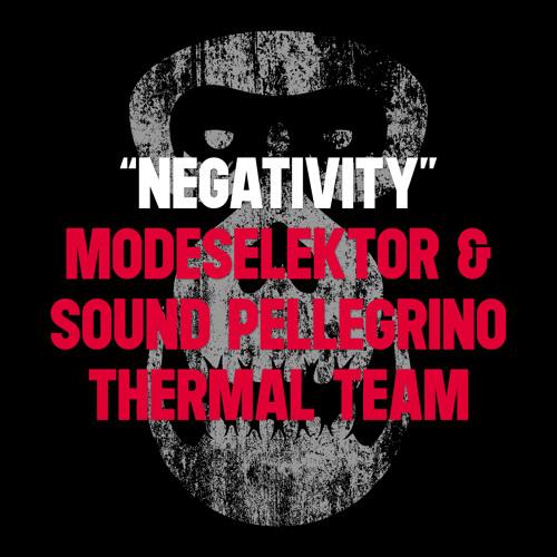 "Modeselektor & Sound Pellegrino Thermal Team ""Negativity"" (MONKEYTOWN032) Out July 01"