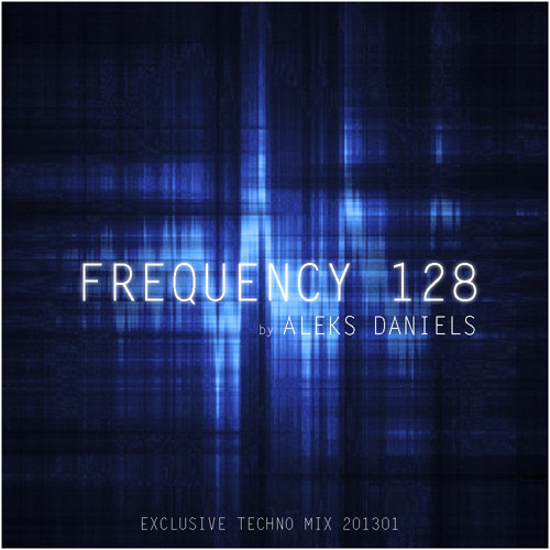 Frequency 128 Podcast #1 - 012013