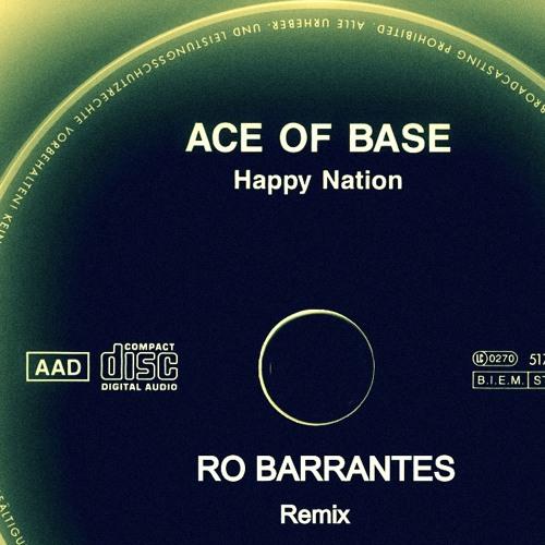 Ace of Base - Happy Nation (Ro Barrantes Remix)
