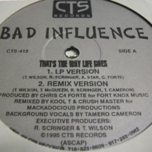 Bad Influence - That's The Way Life Goes(Remix)