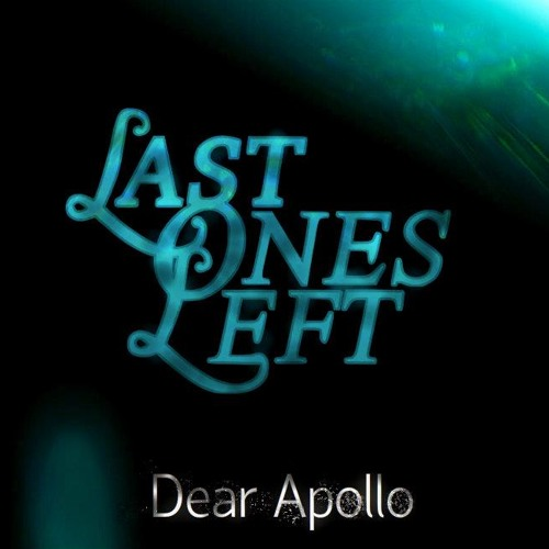 Last Ones Left - Dear Apollo