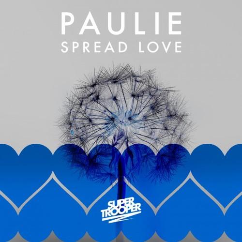 P A U L I E - Spread Love (Holmes Price Remix)