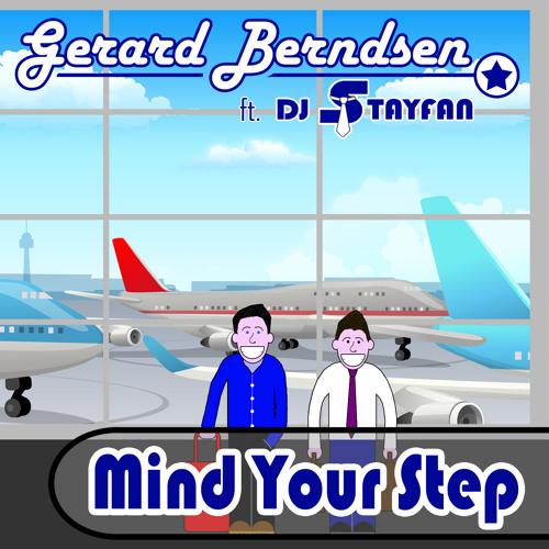 Gerard Berndsen ft. DJ Stayfan - Mind Your Step