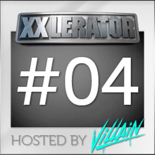 XXlerator - Hosted by Villain - Episode #4