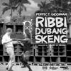 Perfect Giddimani - Ribbi Dubang Skeng [2013 - Free Download]