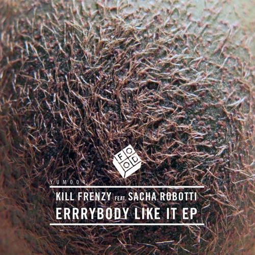 Kill Frenzy + Sacha Robotti - I Like It 128kbps