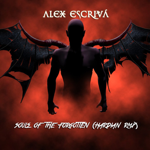 Alex Escrivá - Souls Of The Forgotten (Hardian Rmx)