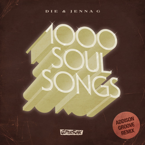 Die & Jenna G - 1000 Soul Songs - Addison Groove Remix (clip)