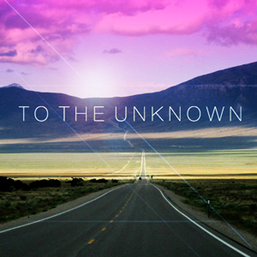 To The Unknown