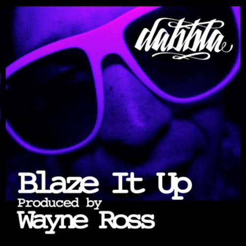 Dabbla (LDZ) - Blaze it up (Prod. Wayne Ross)