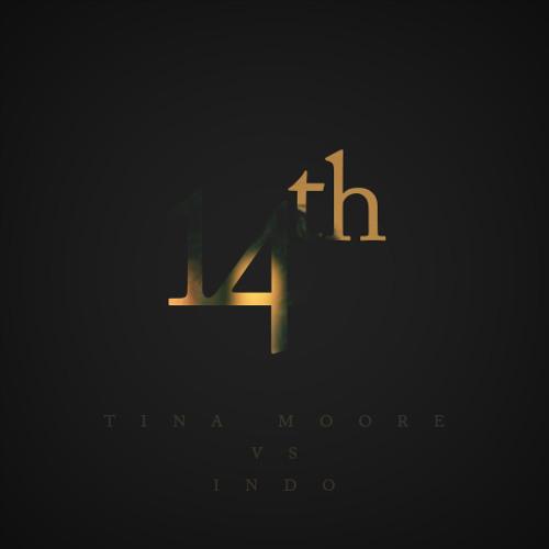 14th : Tina Moore vs Indo
