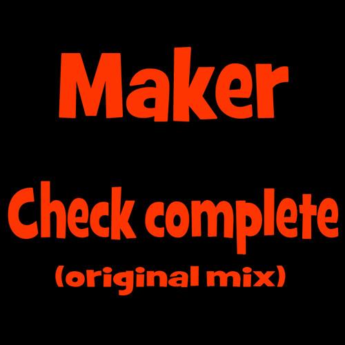 Maker - Check complete (original mix)