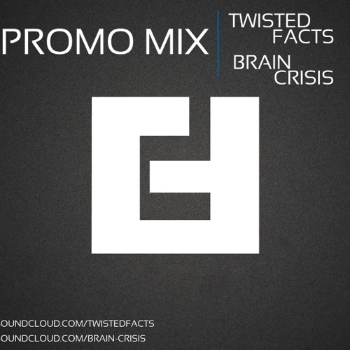 Twisted Facts & Brain Crisis - 4Dex Promo Mix - 17/05/13
