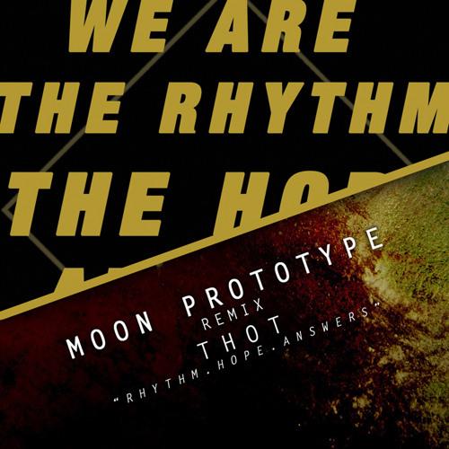 Thot - Rhythm.Hope.Answers (Moon Prototype Remix)