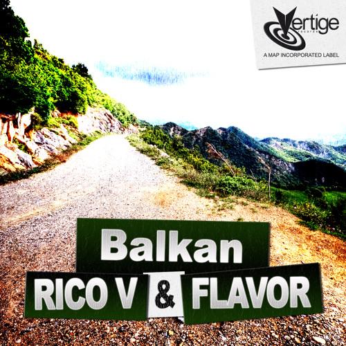 Rico V & Flavor - Balkan - Main Mix (128kbit:s Snippet)
