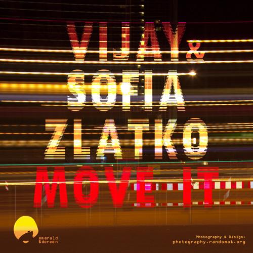 Vijay & Sofia Zlatko - Move It (Future Feelings Remix)