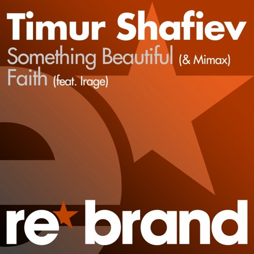 Timur Shafiev & Mimax - Something Beautiful