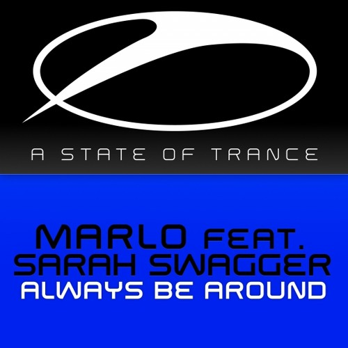 MaRLo feat. Sarah Swagger - Always Be Around