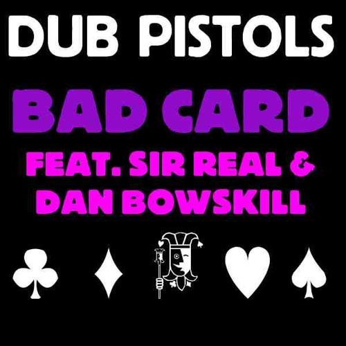 1. Dub Pistols - Bad Card feat. Sir Real & Dan Bowskill