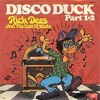 """Disco Duck"" - Rick Dees and His Cast of Idiots"
