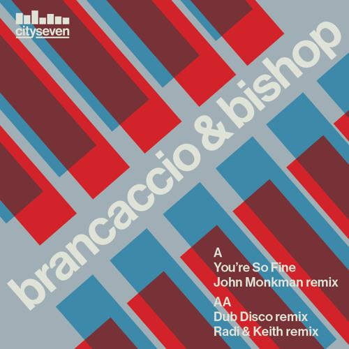 ** OUT NOW ** Brancaccio & Bishop -You're So Fine Feat. Ana (John Monkman Remix)