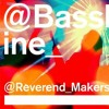 Bassline - Reverend and the Makers