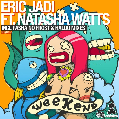 Eric Jadi ft. Natasha Watts - Weekend (Original Mix)