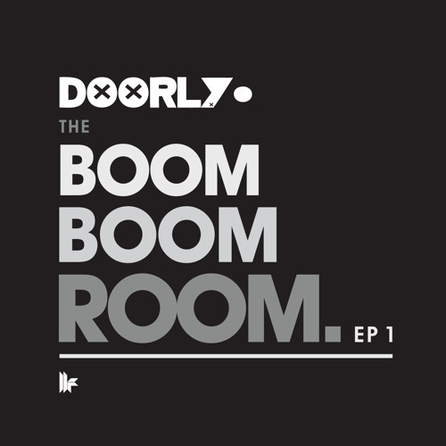 Doorly - DJ Mix - Boom Boom Room EP1 OUT NOW