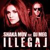 Shaka Muv feat. DJ M.E.G & JJ - Illegal (Green Noise & Pillman Remix) Extended