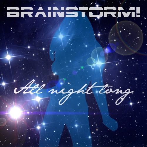 BrainStorm! - All Night Long