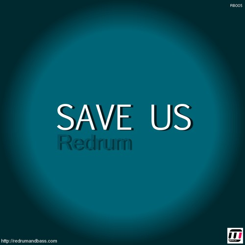 Redrum - Save Us - OUT NOW!