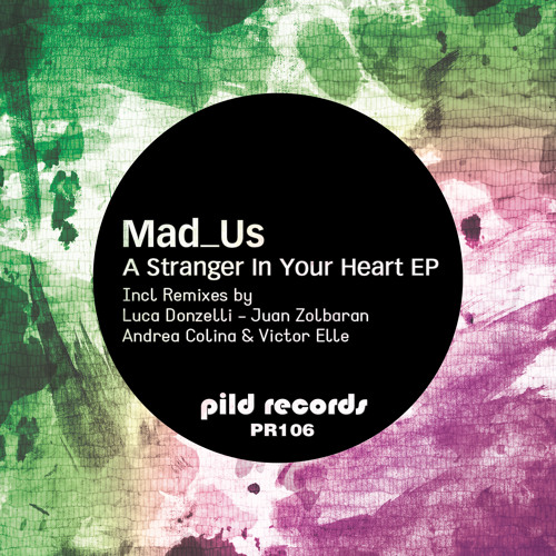 Mad Us - I'm A Stranger In Your Heart (Juan Zolbaran Remix)