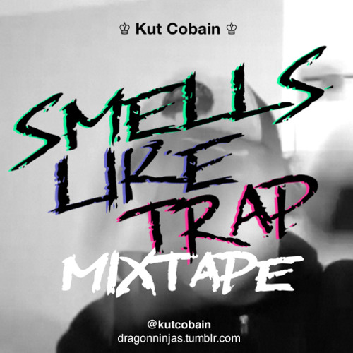 Smells Like Trap Mixtape