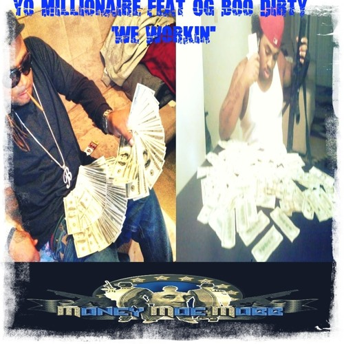 Yo Millionaire Feat OG Boo Dirty 'We Workin""