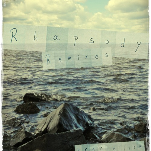 graciellita - rhapsody (love) [rhapsody remixes]