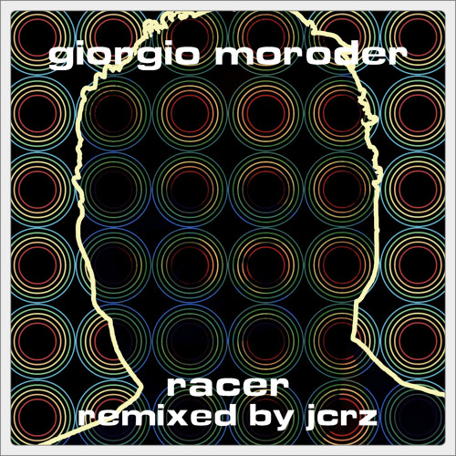 Giorgio Moroder - Racer (Re-Covered Dream Remix by JCRZ)
