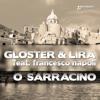 Gloster & Lira feat. Francesco Napoli - O Sarracino - SNIPPED -