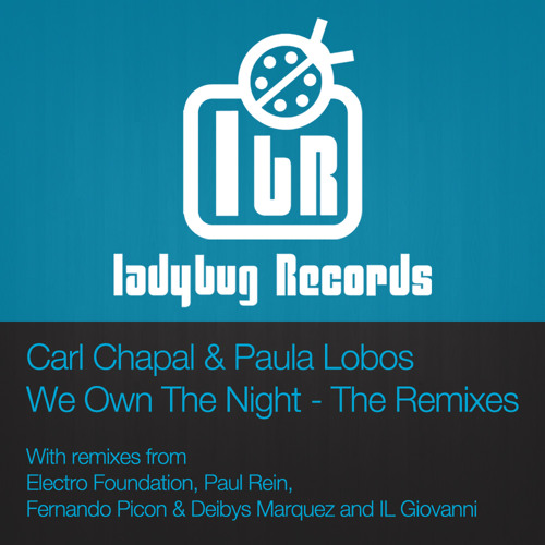 We Own The Night - Carl Chapal & Paula Lobos (Electro Foundation Remix) Release May 20th!