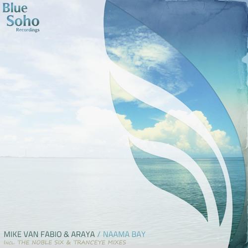 Mike Van Fabio & Araya - Naama Bay (The Noble Six Remix) [Blue Soho]