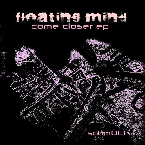 floating mind - come closer